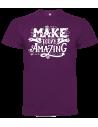 Camiseta Make Today Amazing unisex